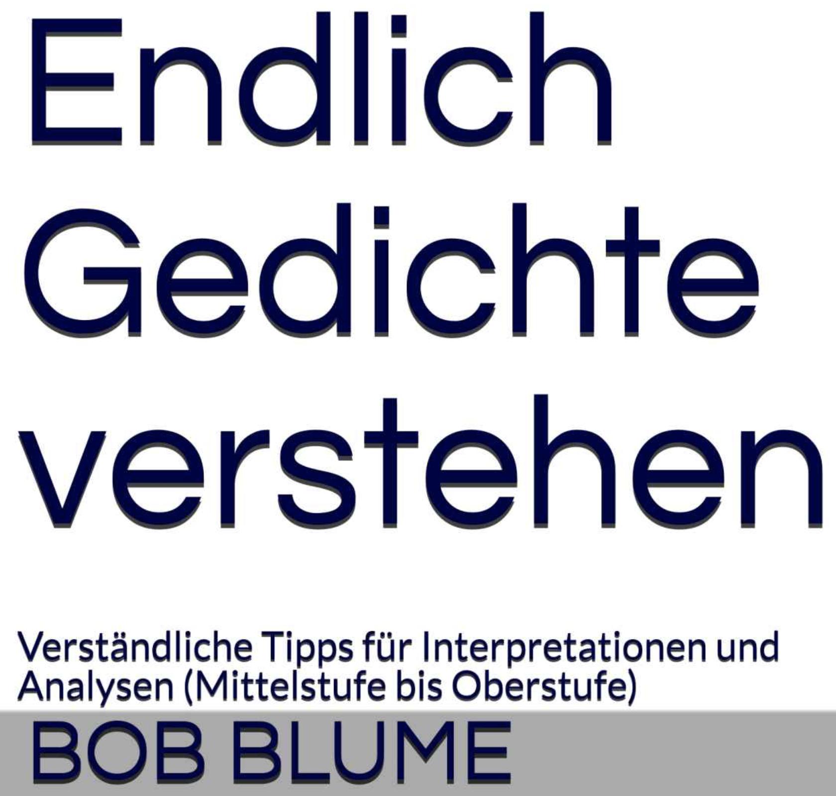 Unterricht Gedichtinterpretationen Drei Beispiele Bob Blume
